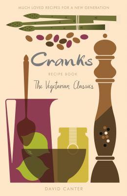 The Cranks Recipe Book: The Vegetarian Classics 9781409145714