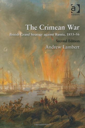 The Crimean War: British Grand Strategy Against Russia, 1853-56 - 2nd Edition