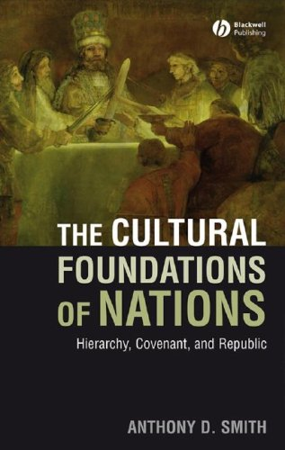 The Cultural Foundations of Nations: Hierarchy, Covenant and Republic 9781405177993