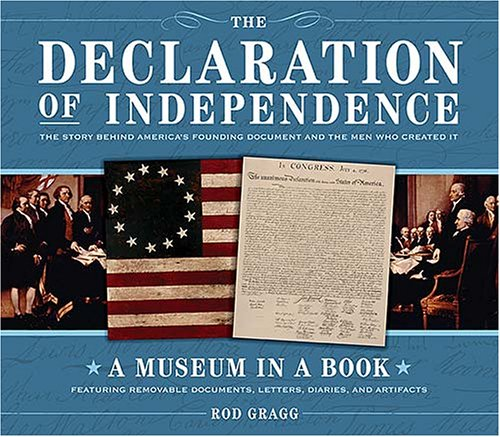 The Declaration of Independence: The Story Behind America's Founding Document and the Men Who Created It [With Featuring Removable Documents, Letters, 9781401602109