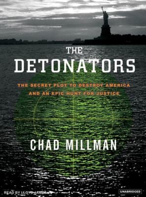 The Detonators: The Secret Plot to Destroy America and an Epic Hunt for Justice 9781400102822