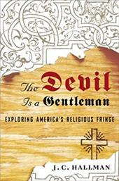 The Devil Is a Gentleman: Exploring America's Religious Fringe 6023631