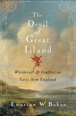 The Devil of Great Island: Witchcraft and Conflict in Early New England 9781403972071