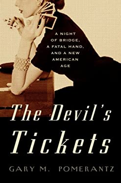 The Devil's Tickets: A Night of Bridge, a Fatal Hand, and a New American Age 9781400051625