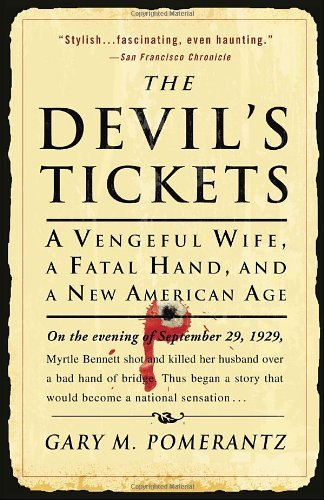 The Devil's Tickets: A Vengeful Wife, a Fatal Hand, and a New American Age 9781400051632