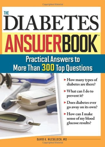 The Diabetes Answer Book: Practical Answers to More Than 300 Top Questions 9781402214301