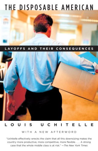 The Disposable American: Layoffs and Their Consequences 9781400034338