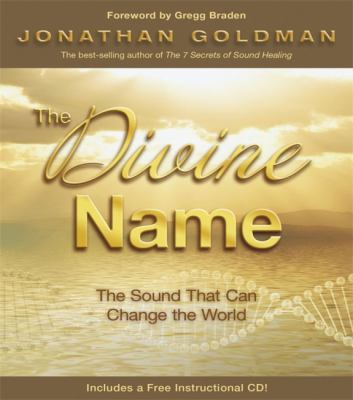The Divine Name: The Sound That Can Change the World [With CD (Audio)] 9781401926991