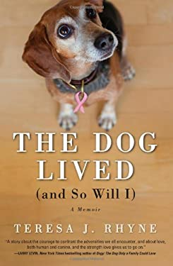 The Dog Lived (and So Will I) 9781402271724
