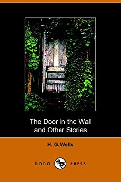 The Door in the Wall and Other Stories 9781406501575