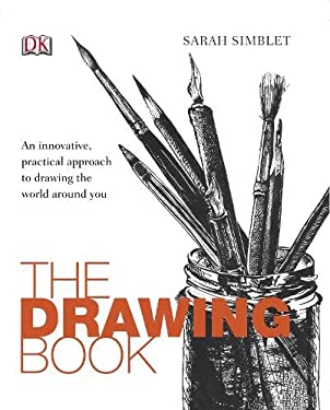 The Drawing Book: An Innovative, Practical Approach to Drawing the World Around You 9781405341233