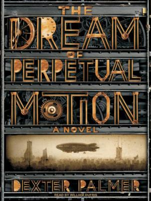 The Dream of Perpetual Motion 9781400114962