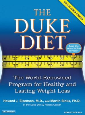 The Duke Diet: The World-Renowned Program for Healthy and Lasting Weight Loss 9781400104208
