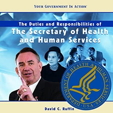 The Duties and Responsibilities of the Secretary of Health and Human Services 9781404226913