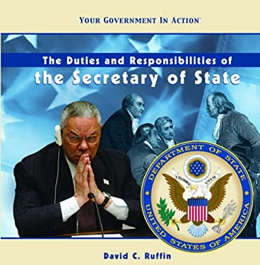 The Duties and Responsibilities of the Secretary of State 9781404226883