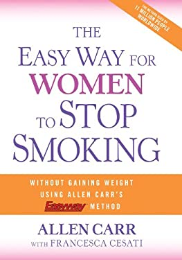The Easy Way for Women to Stop Smoking: A Revolutionary Approach Using Allen Carr's Easyway Method 9781402765506
