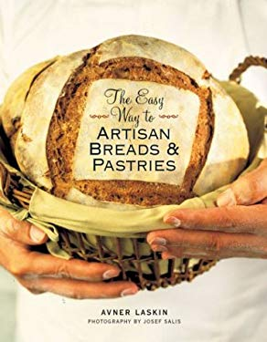 The Easy Way to Artisan Breads & Pastries 9781402712609