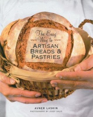 The Easy Way to Artisan Breads & Pastries 9781402747403