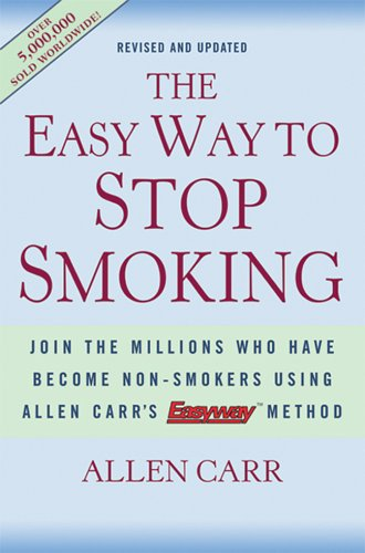 The Easy Way to Stop Smoking: Join the Millions Who Have Become Nonsmokers Using the Easyway Method 9781402718618