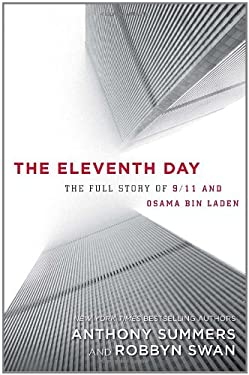 The Eleventh Day: The Full Story of 9/11 and Osama Bin Laden 9781400066599