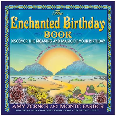 The Enchanted Birthday Book: Discover the Meaning and Magic of Your Birthday 9781402781216