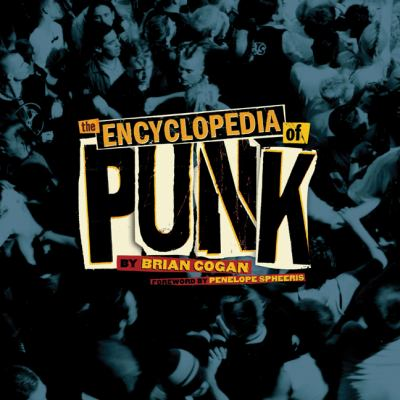 The Encyclopedia of Punk 9781402759604