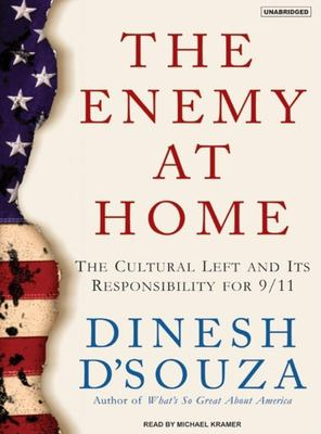 The Enemy at Home: The Cultural Left and Its Responsibility for 9/11 9781400153664