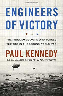 Engineers of Victory: The Problem Solvers Who Turned the Tide in the Second World War 9781400067619