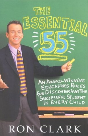The Essential 55: An Award-Winning Educator's Rules for Discovering the Successful Student in Every Child 9781401300012