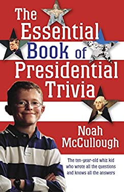 The Essential Book of Presidential Trivia 9781400064823