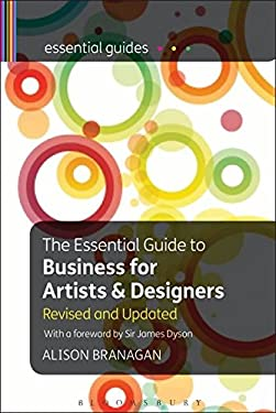 The Essential Guide to Business for Artists and Designers: An Enterprise Manual for Visual Artists and Creative Professionals 9781408119037
