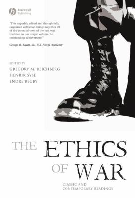 The Ethics of War: Classic and Contemporary Readings 9781405123785