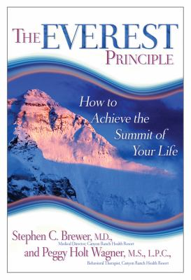 The Everest Principle: How to Achieve the Summit of Your Life 9781401924607