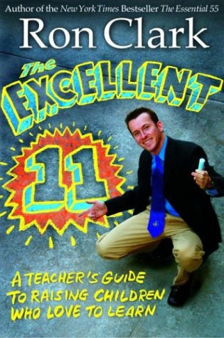 The Excellent 11: Qualities Teachers and Parents Use to Motivate, Inspire, and Educate Children 9781401301415