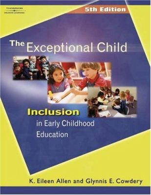 The Exceptional Child: Inclusion in Early Childhood Education 9781401835965