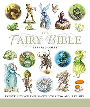 The Fairy Bible: The Definitive Guide to the World of Fairies 9781402745485