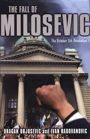 The Fall of Milosevic: The October 5th Revolution 9781403960641