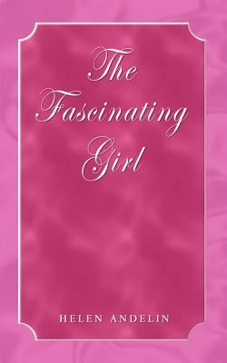 The Fascinating Girl 9781403373519