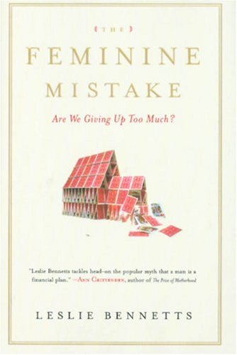 The Feminine Mistake: Are We Giving Up Too Much? 9781401303068