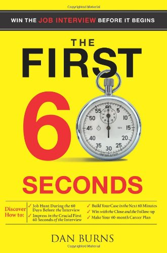 The First 60 Seconds: Win the Job Interview Before It Begins 9781402216763