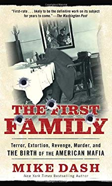 The First Family: Terror, Extortion, Revenge, Murder, and the Birth of the American Mafia 9781400026326