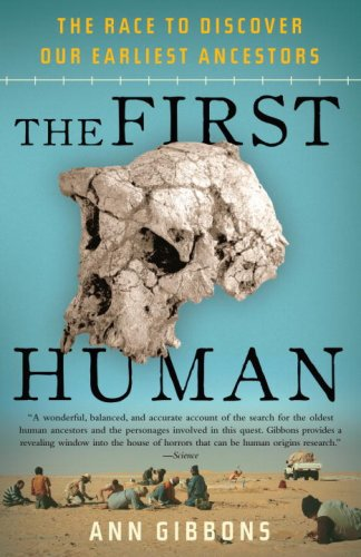 The First Human: The Race to Discover Our Earliest Ancestors 9781400076963