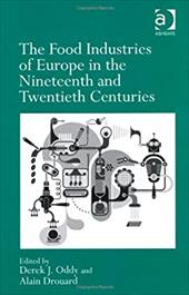 The Food Industries of Europe in the Nineteenth and Twentieth Centuries 20970950