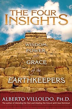 The Four Insights: Wisdom, Power, and Grace of the Earthkeepers 9781401910464