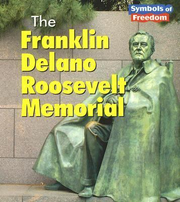 The Franklin Delano Roosevelt Memorial 9781403466709