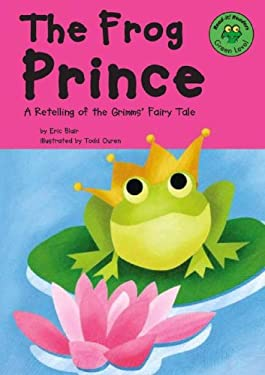The Frog Prince: A Retelling of the Grimms' Fairy Tale 9781404803138