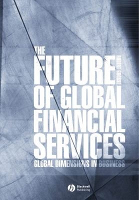 The Future of Global Financial Services 9781405117005