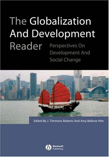 The Globalization and Development Reader: Perspectives on Development and Global Change 9781405132374