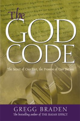 The God Code: The Secret of Our Past, the Promise of Our Future 9781401903008