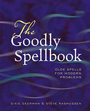 The Goodly Spellbook: Olde Spells for Modern Problems 9781402700835